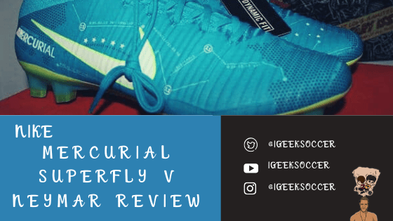 Mercurial SuperFly V Neymar Review