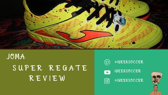 Joma Super Regate Review