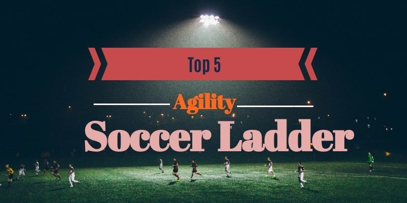 Top 5 Best Agility Ladder