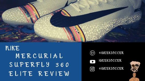 Nike Mercurial Superfly 360 Elite Review