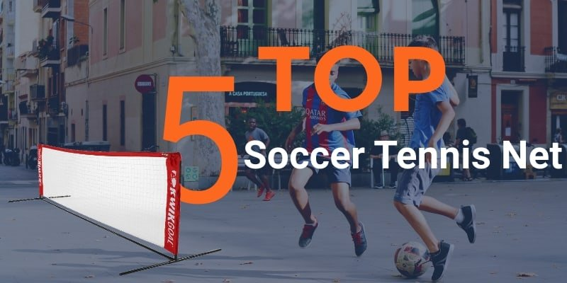 Top 5 Soccer Tennis Net On The Marke​​​​​t Right Now