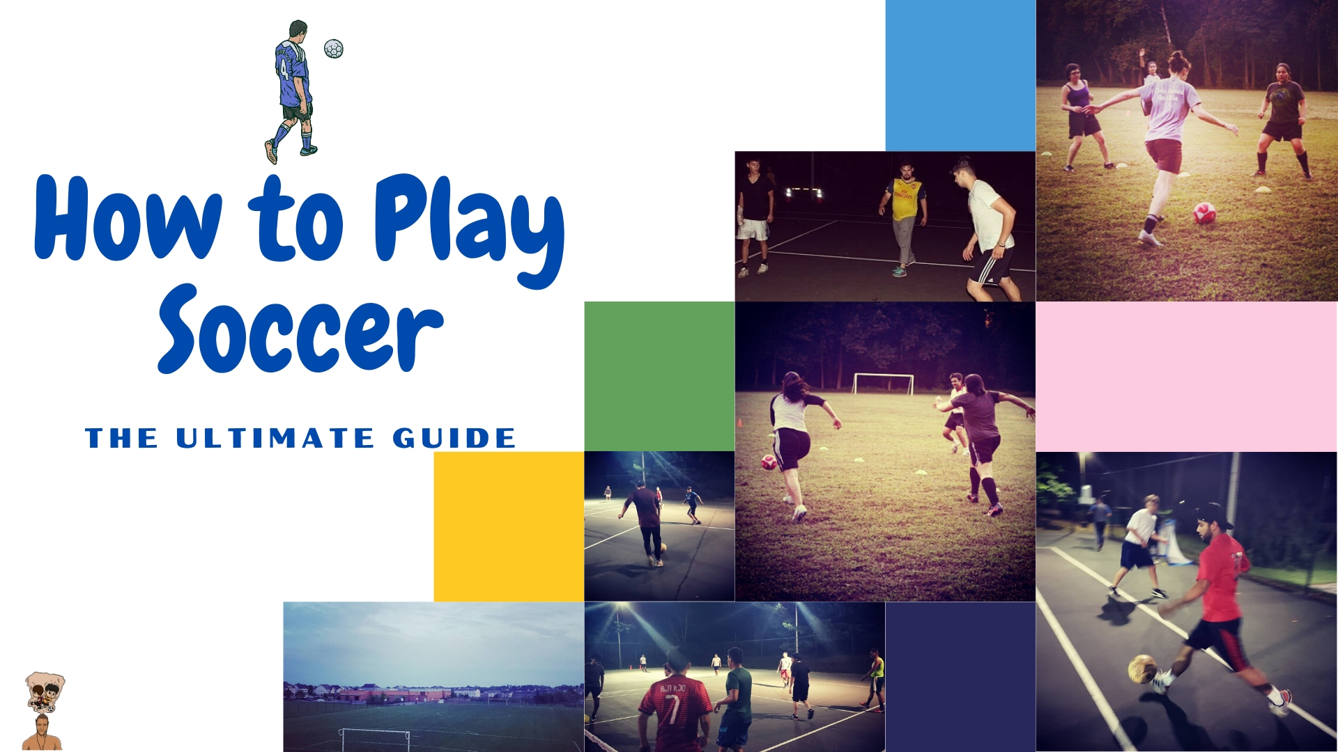 How to Play Soccer-The Ultimate Guide