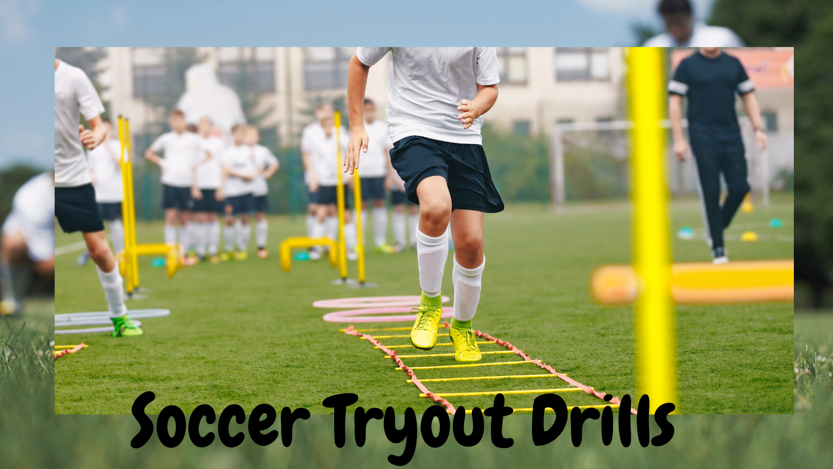 Top Soccer Tryout Drills