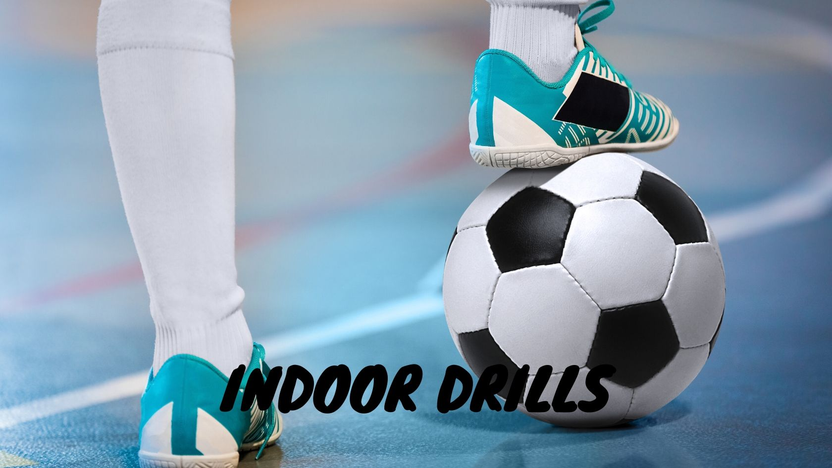 Indoor Drills & Practices Sessions