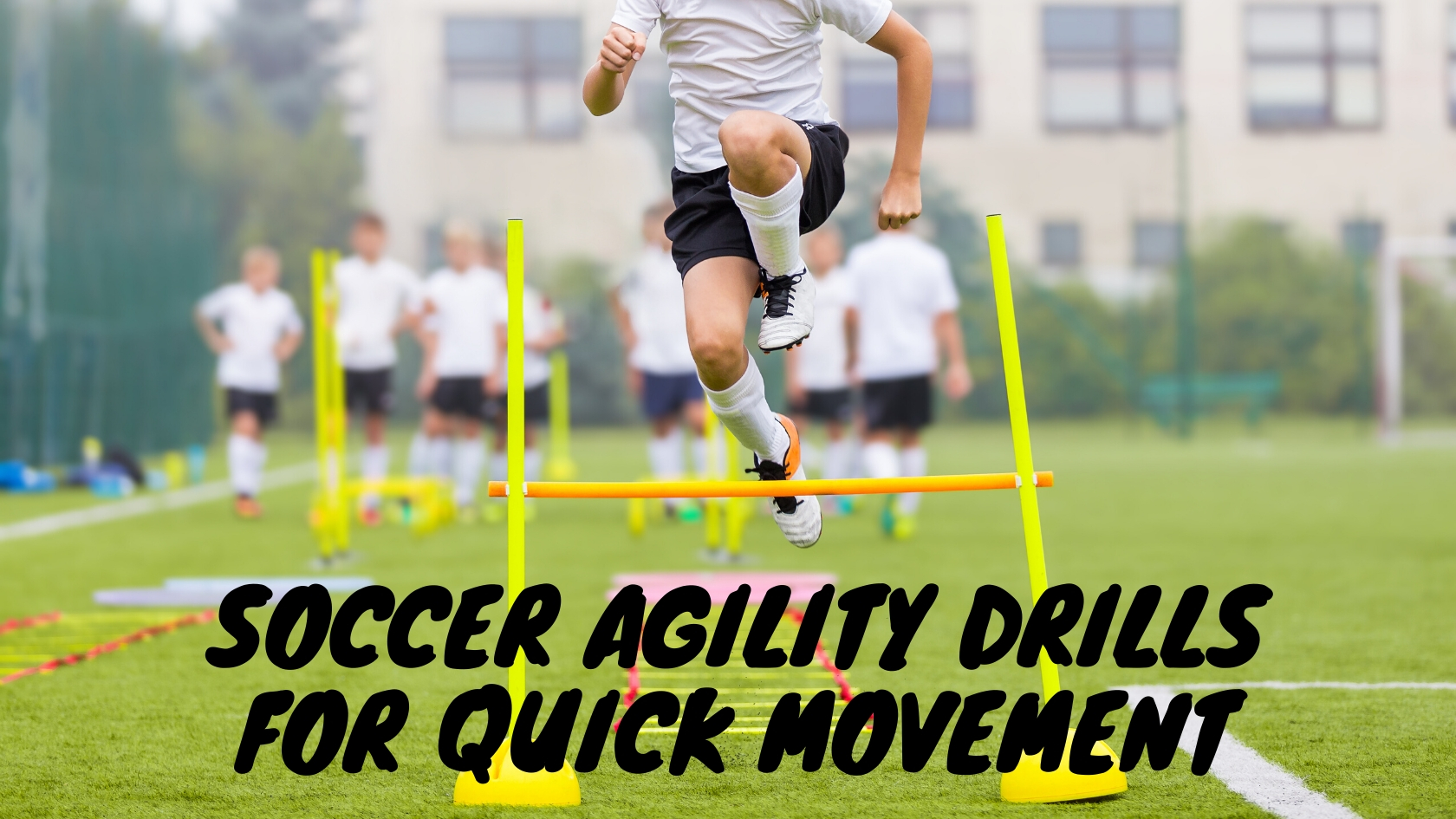 Soccer Agility Drills for Quick Movement
